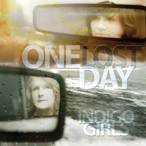 Indigo Girls: One Lost Day